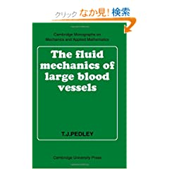 The Fluid Mechanics of Large Blood Vessels (Cambridge Monographs on Mechanics)