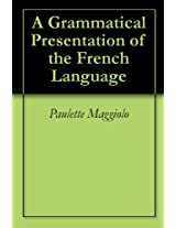 A Grammatical Presentation of the French Language