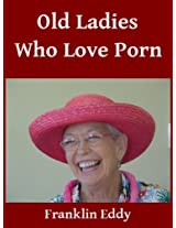Old Ladies Who Love Porn