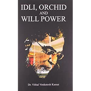 Idli Orchid and Will Power