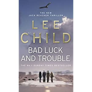 Bad Luck And Trouble: (Jack Reacher Thriller)