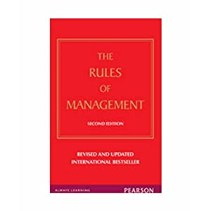 Rules of Management: A definitive code for managerial success, 2e
