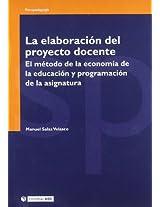 La elaboracion del proyecto docente/ The Development Education Project: El metodo de la economia de la educacion y programacion de la asignatura (Psicopedagogia)