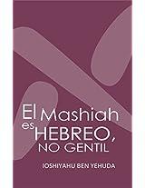 El MASHIAH es Hebreo, No Gentil (Spanish Edition)