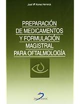 Preparacion de medicamentos y formulacion magistral para Oftalmologia/ Preparation of Drugs and Masterly Ophthalmic Formulation