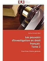 Les Pouvoirs D'Investigation En Droit Francais Tome 2 (Omn.Univ.Europ.)