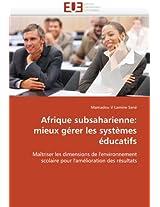 Afrique Subsaharienne: Mieux Gerer Les Systemes Educatifs (Omn.Univ.Europ.)
