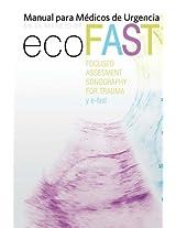 Manual para médicos de Urgencias en el manejo de Eco-Fast: (Focussed Assesment Sonography fpr Trauma) y e-Fast