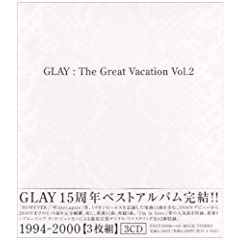 THE GREAT VACATION VOL.2〜SUPER BEST OF GLAY〜(GLAY)