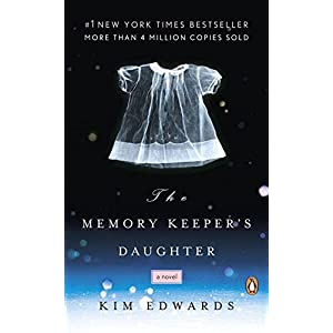 The Memory Keeper's Daughter: A Novel