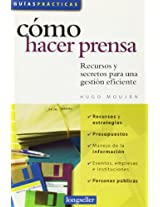 Como hacer prensa/How to write for the media: Recursos y secretos para una gestion eficiente/Resources & secrets for efficient steps