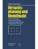 Versuchsplanung und Modellwahl: Statistische Planung und Auswertung von Experimenten mit stetigem oder kategorialem Response