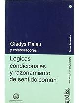 Logicas condicionales y razonamiento de sentido comun/ Conditional logic and common sense reasoning