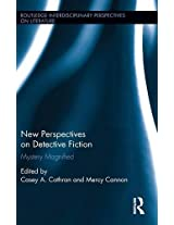 New Perspectives on Detective Fiction: Mystery Magnified (Routledge Interdisciplinary Perspectives on Literature)