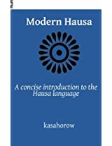 Modern Hausa: A Concise Introduction to the Hausa Language (Kasahorow Language Guides)
