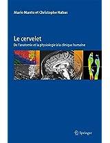 Le cervelet: De l'anatomie et la physiologie à la clinique humaine