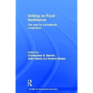 【クリックで詳細表示】Uniting on Food Assistance: The Case for Transatlantic Cooperation (Priorities for Development Economics): Christopher B. Barrett, Julia Steets, Andrea Binder: 洋書