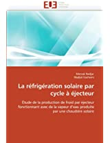 La Refrigeration Solaire Par Cycle a Ejecteur (Omn.Univ.Europ.)