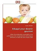 Eduque Pour Devenir Gourmet (Omn.Univ.Europ.)