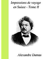 Impressions de voyage en Suisse - Tome II