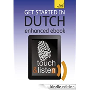Get Started In Dutch: Teach Yourself Audio eBook (Kindle Enhanced Edition) (Teach Yourself Audio eBooks)