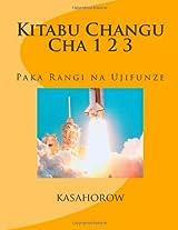 Kitabu Changu Cha 1 2 3: Paka Rangi Na Ujifunze