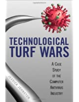 Technological Turf Wars: A Case Study of the Computer Antivirus Industry