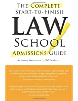 Complete Start-to-Finish Law School Admissions Guide