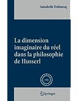 La dimension imaginaire du réel dans la philosophie de Husserl (Phaenomenologica)