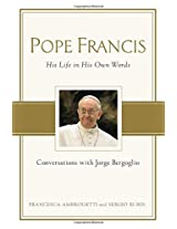 Pope Francis:His Life In His Own Words