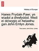 Hanes Prydain Fawr, Yn Wladol a Chrefyddol. Wedi Ei Ddiwygio A'i Helaethu Gan John Emlyn Jones.