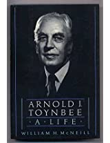 Arnold J.Toynbee: A Life