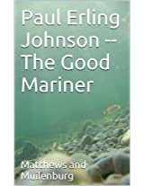 Paul Erling Johnson -- The Good Mariner