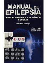 Manual de epilepsia para el pediatra y el medico general/ Manual of Epilepsy for Pediatrician and the General Doctor
