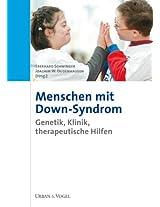 Menschen mit Down-Syndrom. Genetik, Klinik, therapeutische Hilfen