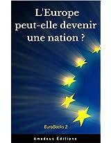 L'Europe peut-elle devenir une nation ? (EuroBooks)