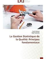 La Gestion Statistique de La Qualite: Principes Fondamentaux (Omn.Univ.Europ.)