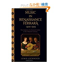 Music in Renaissance Ferrara 1400-1505: The Creation of a Musical Center in the Fifteenth Century