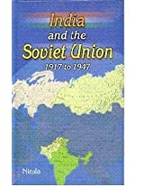 India and the Soviet Union, 1917-1947: 1917 to 1947