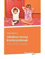 Játékos torna kislányoknak: A hét minden napjára