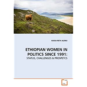 ETHIOPIAN WOMEN IN POLITICS  SINCE 1991:: STATUS, CHALLENGES & PROSPETCS