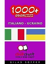1000+ Esercizi Italiano - Ucraino (ChitChat WorldWide) (Italian Edition)
