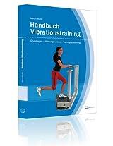 Handbuch Vibrationstraining - Grundlagen - Wirkungsweisen - Trainingssteuerung (German Edition)