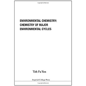 【クリックでお店のこの商品のページへ】Environmental Chemistry: Chemistry Of Major Environmental Cycles: Teh Fu Yen: 洋書