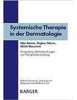 Systemische Therapie in Der Dermatologie: Ein Praktischer Ratgeber Zur Verordnung, Anwendung Und Therapieuberwachung