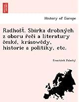 Radho . Sbirka Drobnych Z Oboru E I a Literatury Eske, Krasow Dy, Historie a Politiky, Etc.