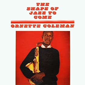The Shape Of Jazz To Come/Ornette Coleman | 形式: MP3 ダウンロード