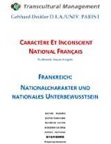 CARACTÈRE ET INCONSCIENT NATIONAL FRANÇAIS  En allemand, français et anglais: FRANKREICH: NATIONALCHARAKTER UND NATIONALES UNTERBEWUSSTSEIN