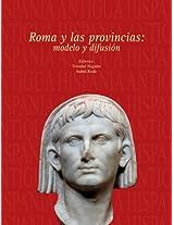 Roma y las provincias: Modelo y Difusion (Hispania Antigua. Serie Arqueologica)