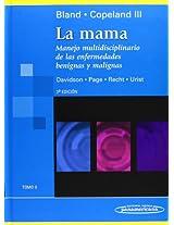 La Mama/ the Mother: Manejo Multidisciplinario De Las Enfermedades Benignas Y Malignas